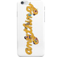 aNYthing Time iPhone Case/Skin