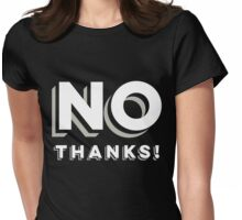 NO THANKS Womens Fitted T-Shirt