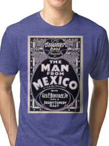 Performing Arts Posters Broadhurst Bros production of The man from Mexico by HA DuSouchet with Geo C Boniface Jr and a select comedy cast 1304 Tri-blend T-Shirt