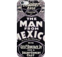 Performing Arts Posters Broadhurst Bros production of The man from Mexico by HA DuSouchet with Geo C Boniface Jr and a select comedy cast 1304 iPhone Case/Skin