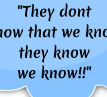 They dont know!! Sticker