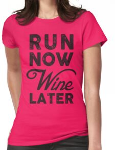 Run Now Wine Later Gym Sport T-Shirt