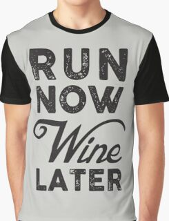 Run Now Wine Later Gym Sport Graphic T-Shirt