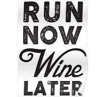 Run Now Wine Later Gym Sport Poster