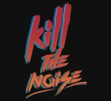 KILL THE NOISE Kids Clothes