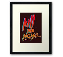 KILL THE NOISE Framed Print
