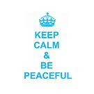 Keep calm and be peaceful by E ROS