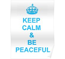 Keep calm and be peaceful Poster