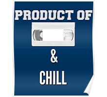 Product of VHS and Chill for Millennials  Poster