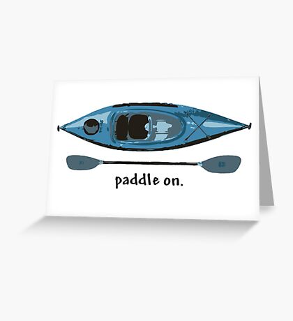 """Blue Kayak with paddle illustration, and """"Paddle on"""" text Greeting Card"""