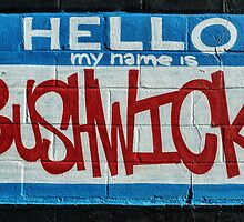 Hello My Name is Bushwick by Alejandro Trimper