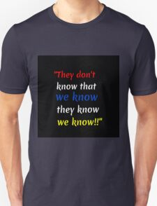 They dont know Unisex T-Shirt
