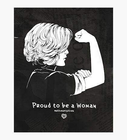Proud To Be A Woman  Photographic Print