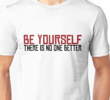 Be Yourself Beautiful Inspirational Self Quote Unisex T-Shirt