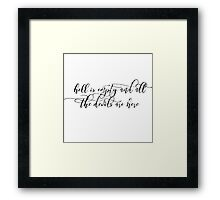hell is empty Framed Print