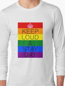 KEEP LOUD AND STAY GAY - Concept Long Sleeve T-Shirt