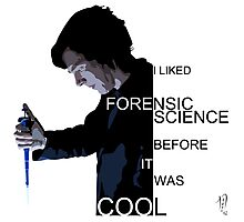 I Liked Forensic Science before it was Cool Photographic Print