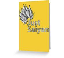 Just Saiyan Greeting Card