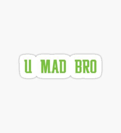 U MAD BRO? Sticker
