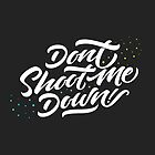 Don't Shoot Me Down! by WesleyB
