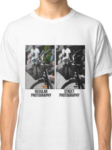 Regular Photography Vs Street Photography Classic T-Shirt
