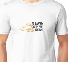 Slavery Human Rights Funny Quote T Shirts Unisex T-Shirt