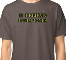 I Believe in Jim Jones Classic T-Shirt
