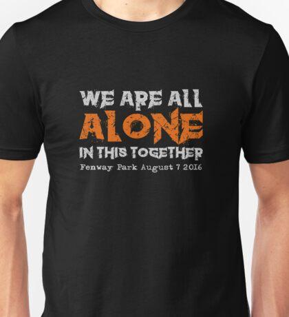 Quote - Fenway 2 - August 7 2016  Unisex T-Shirt
