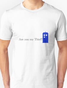 Are You my Thief T-Shirt