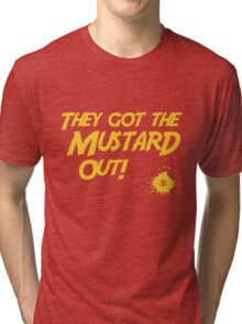 They Got The Mustard Out! Tri-blend T-Shirt