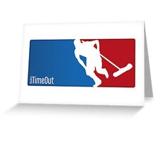 Timeout Greeting Card