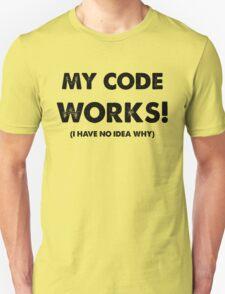 My code works T-Shirt