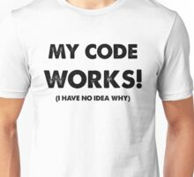 My code works Unisex T-Shirt