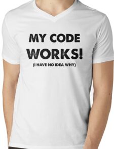 My code works Mens V-Neck T-Shirt