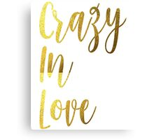 Bachelorette Party Bride Crazy In Love Gold Foil Bling Gear Bridal Wedding Bridesmaid Bestie Ladies Night Hens Canvas Print