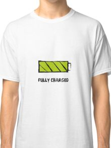 Battery Fully charged Classic T-Shirt