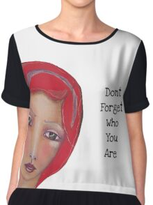 Don't forget who you are Chiffon Top