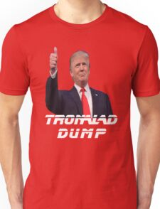 TRONALD DUMP AS DONALD TRUMP ? Unisex T-Shirt