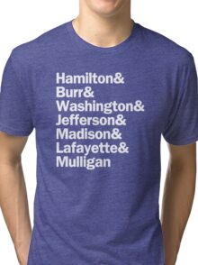 Hamilton - Hamilton & Burr & Washington & Jefferson & Madison & Lafayette & Mulligan | Black Tri-blend T-Shirt