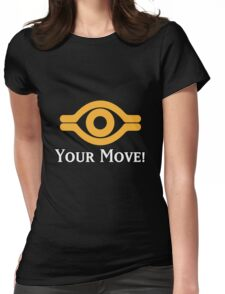 Your Move - Yu-Gi-Oh! Womens Fitted T-Shirt