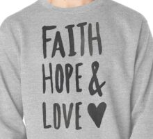 Faith Hope and Love Pullover
