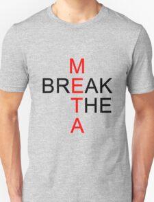 Break the META  Unisex T-Shirt