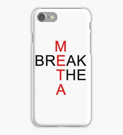 Break the META  iPhone Case/Skin