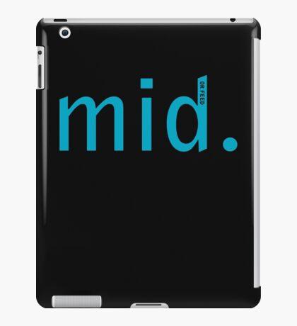 Mid (or feed) iPad Case/Skin