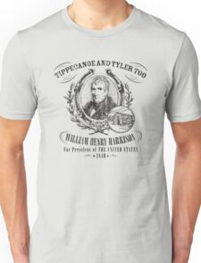 William Henry Harrison Tippecanoe and Tyler Too 1840 Presidential Campaign Unisex T-Shirt