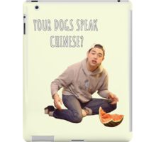Your Dogs Speak Chinese????? iPad Case/Skin