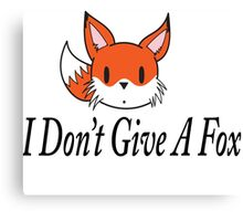 I Don't Give A Fox Canvas Print