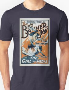 Performing Arts Posters Gallager Shean Inc present The big banner show with Edna Davenport as Julie Bonbon in The girl from Paris 0066 Unisex T-Shirt