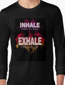 Inhale Exhale (White text) Long Sleeve T-Shirt