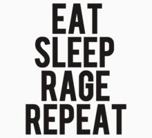 Eat, Sleep, Rage, Repeat - Black Print by Tom Johns